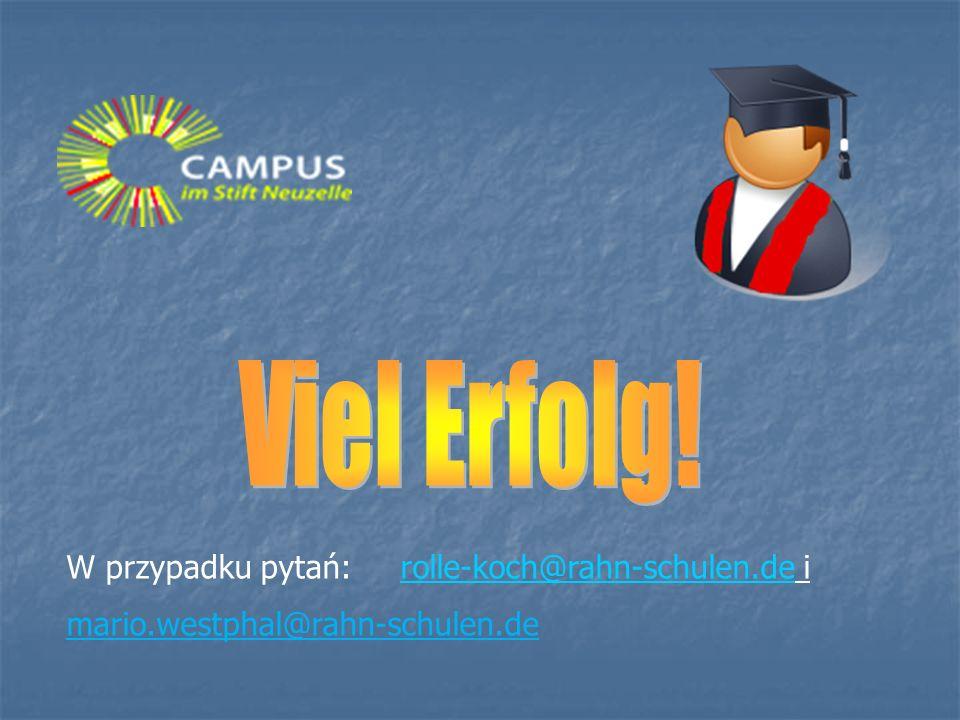 W przypadku pytań: rolle-koch@rahn-schulen.de irolle-koch@rahn-schulen.de mario.westphal@rahn-schulen.de