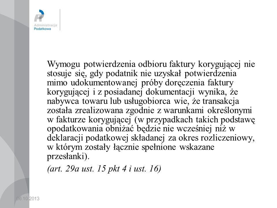 06.10.2013 Wymogu potwierdzenia odbioru faktury korygującej nie stosuje się, gdy podatnik nie uzyskał potwierdzenia mimo udokumentowanej próby doręcze