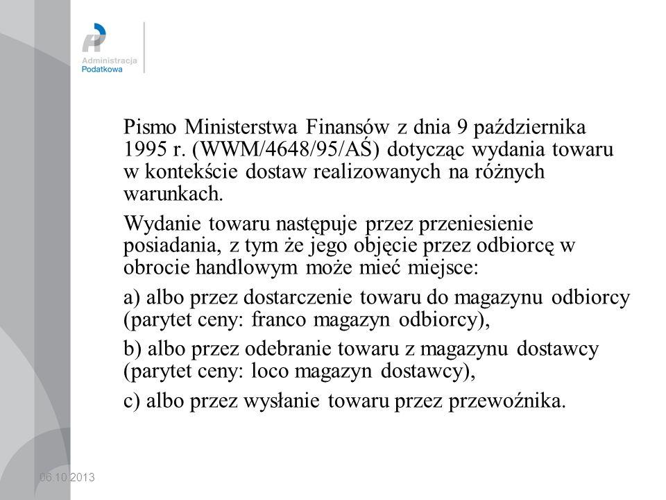 06.10.2013 Firma zrealizowała dostawę do polskiego nabywcy na warunkach EXW magazyn.
