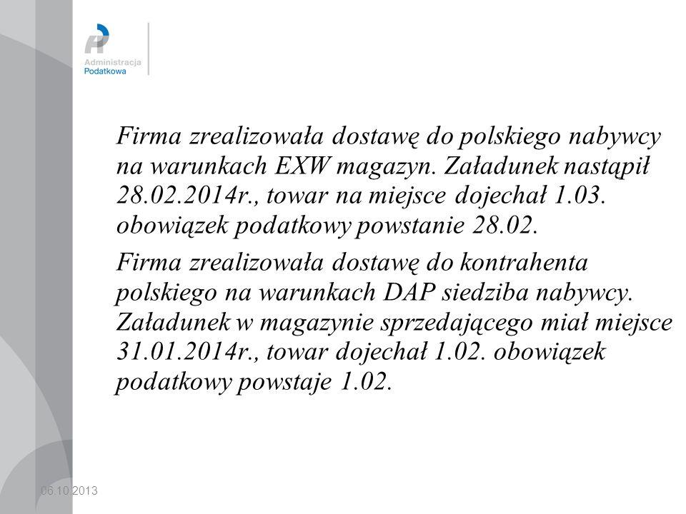06.10.2013 Przykład W dniu 10 stycznia 2014 r.podatnik nabędzie towar za 250 zł netto.