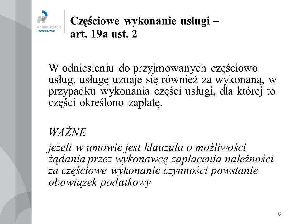 06.10.2013 Przepis przejściowy Art.7 ustawy z dnia 7 grudnia 2012 r.