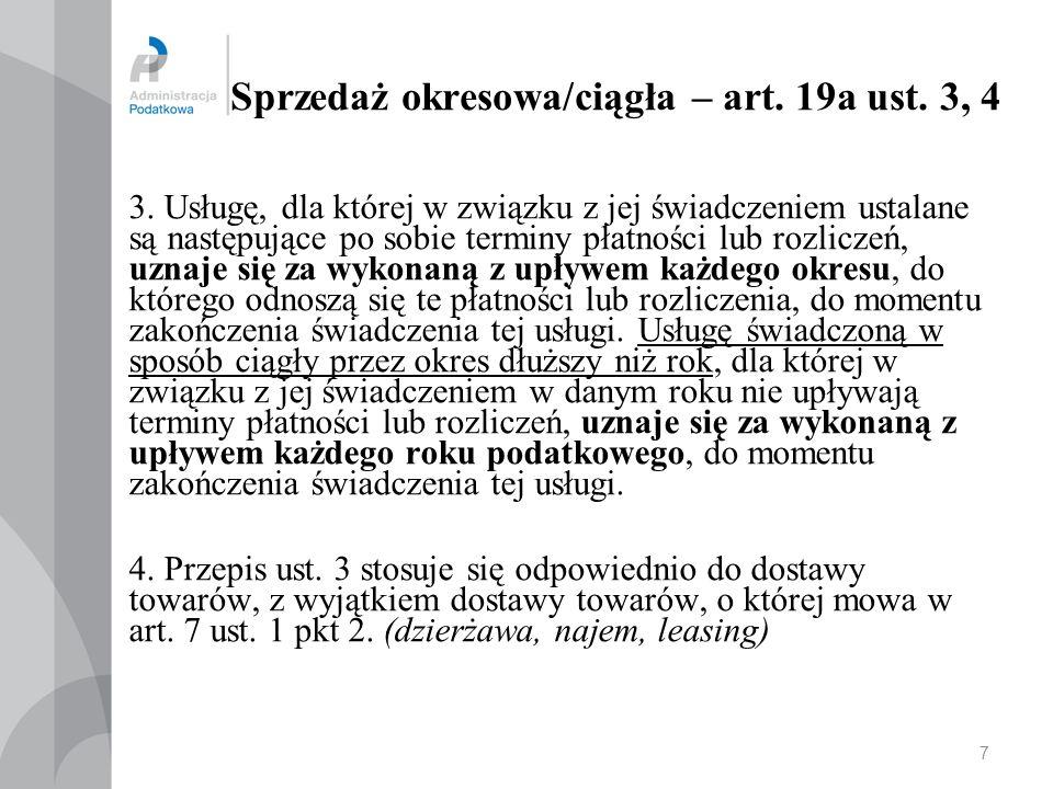 06.10.2013 Przepis przejściowy cd.3. W przypadku czynności, o których mowa w art.