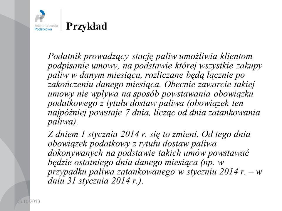 06.10.2013 Przykład Podatnik dokonuje dostaw gazu LPG.