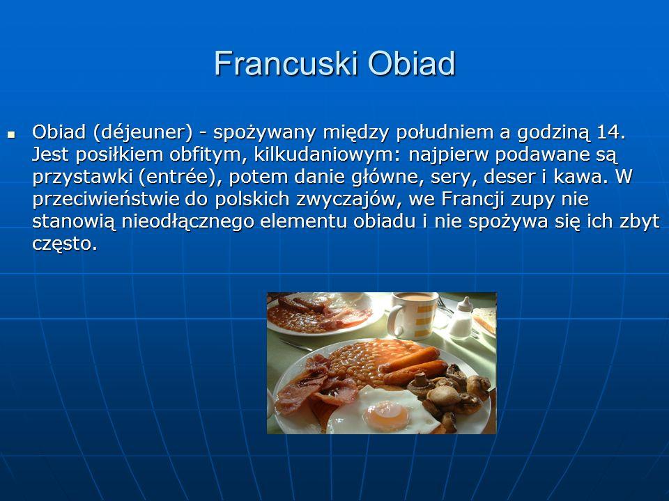 Francuski Obiad Obiad (déjeuner) - spożywany między południem a godziną 14.
