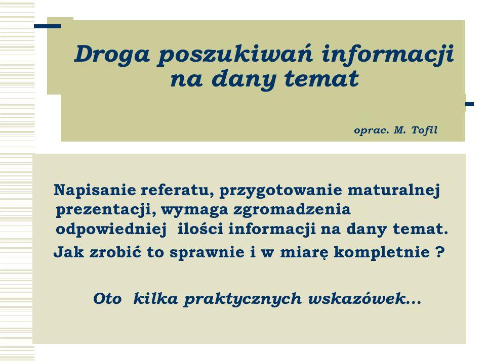 Droga poszukiwań informacji na dany temat oprac. M.