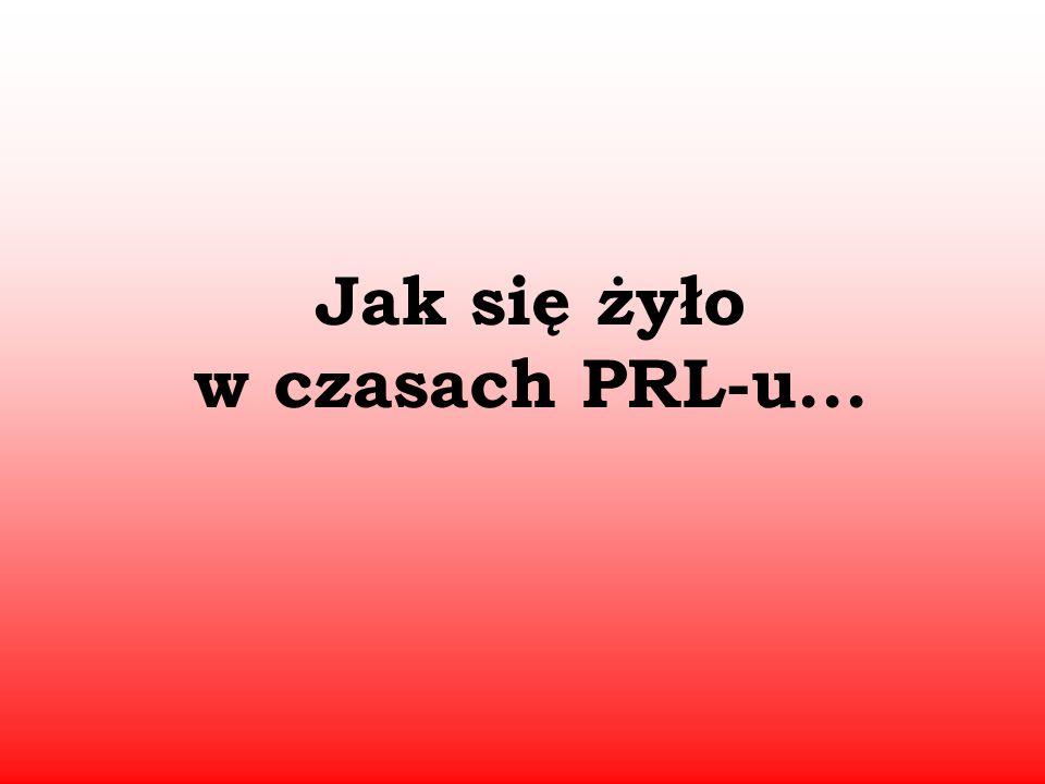 Jak się żyło w czasach PRL-u...