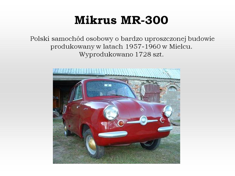 Mikrus MR-300 Polski samochód osobowy o bardzo uproszczonej budowie produkowany w latach 1957-1960 w Mielcu.