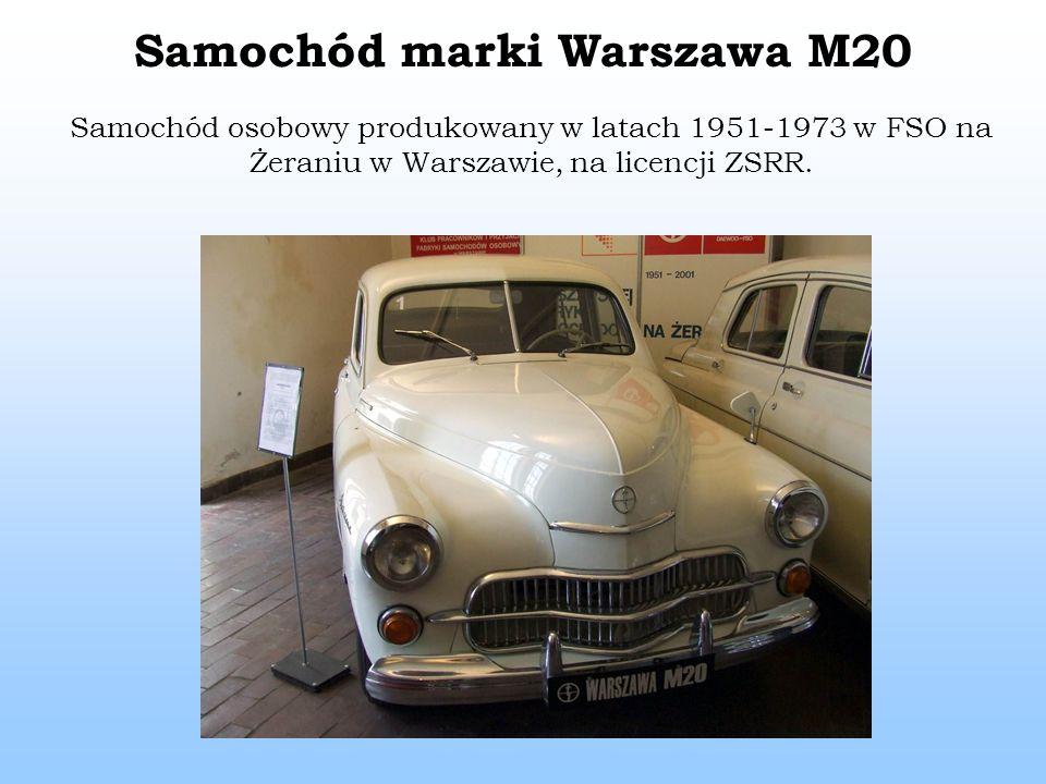 Samochód marki Warszawa M20 Samochód osobowy produkowany w latach 1951-1973 w FSO na Żeraniu w Warszawie, na licencji ZSRR.