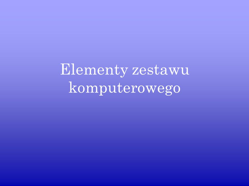 Elementy zestawu komputerowego