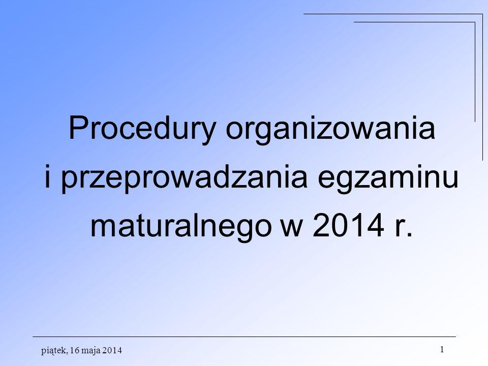 piątek, 16 maja 2014 12 UNIEWAŻNIENIE EGZAMINU może nastąpić w przypadku: a)stwierdzenia niesamodzielnego rozwiązywania zadań egzaminacyjnych przez zdającego b)wniesienia przez zdającego do sali egzaminacyjnej urządzenia telekomunikacyjnego lub materiałów i przyborów pomocniczych nie wymienionych w wykazie dyrektora CKE albo korzystania z nich przez zdającego c) zakłócania przez zdającego prawidłowego przebiegu części ustnej lub pisemnej egzaminu w sposób utrudniający pracę pozostałym zdającym,
