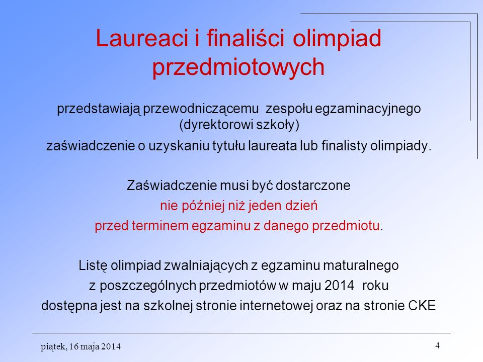 piątek, 16 maja 2014 15 egzamin trwa ok.
