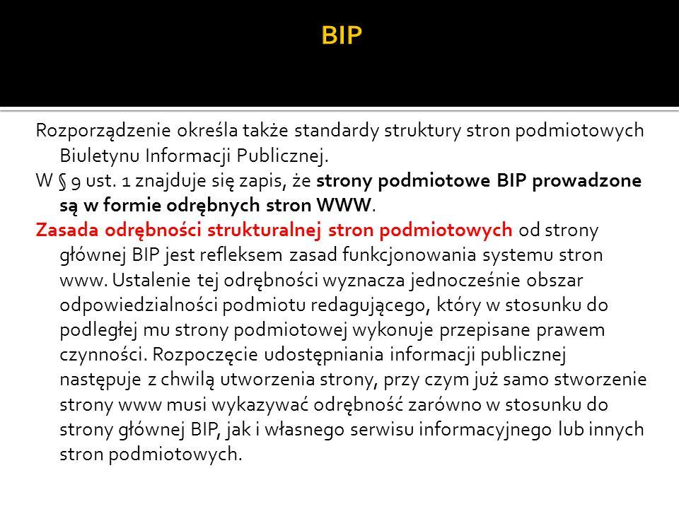 Rozporządzenie określa także standardy struktury stron podmiotowych Biuletynu Informacji Publicznej.