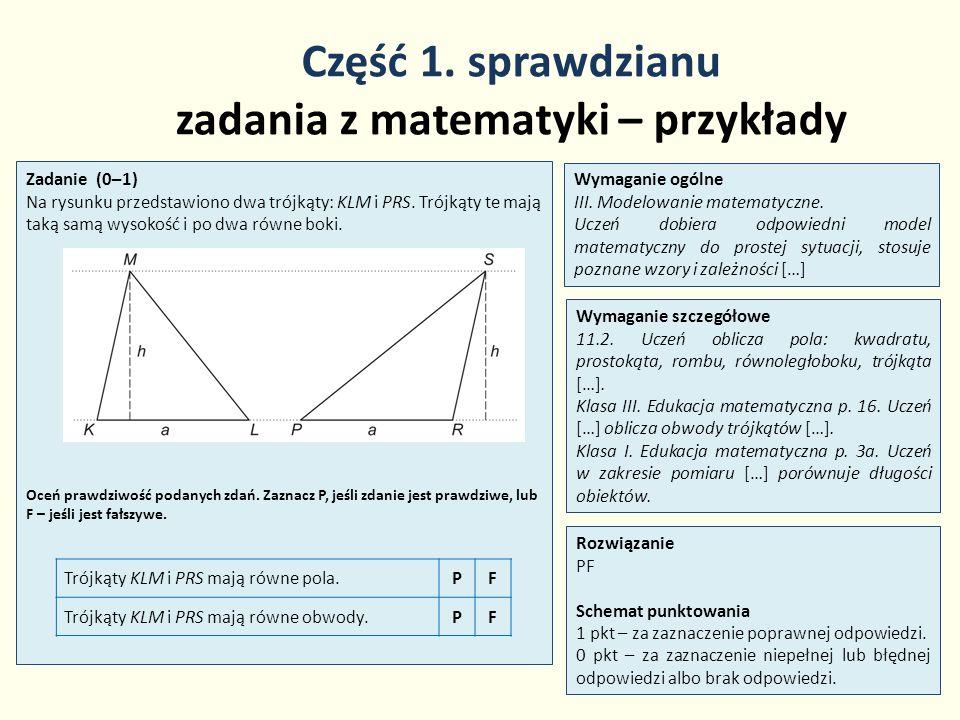 Część 1. sprawdzianu zadania z matematyki – przykłady 11 Zadanie (0–1) Na rysunku przedstawiono dwa trójkąty: KLM i PRS. Trójkąty te mają taką samą wy
