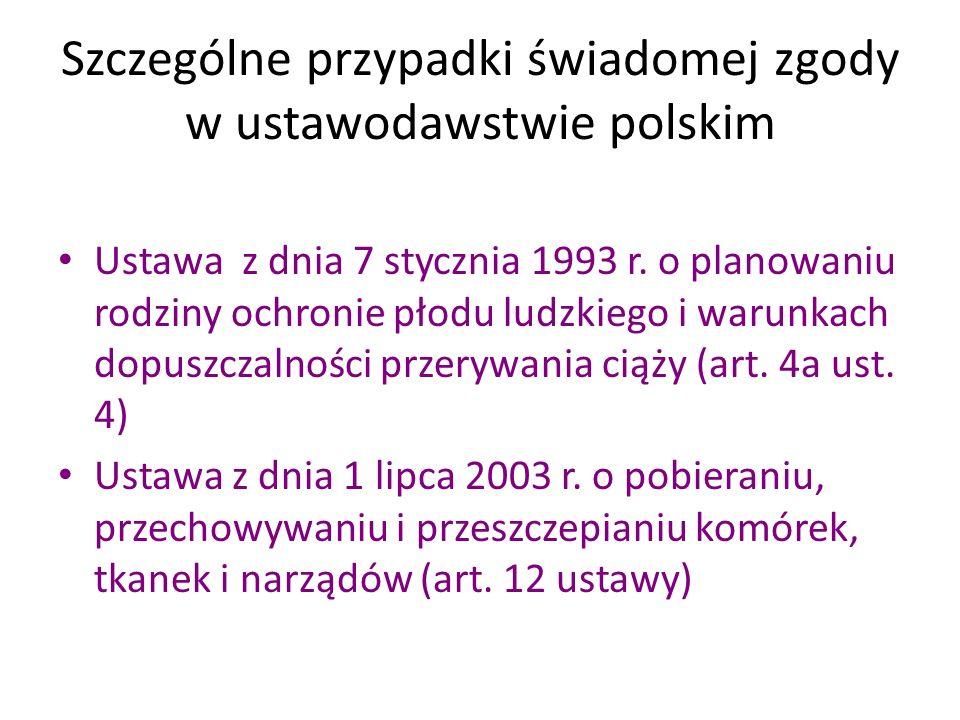 Szczególne przypadki świadomej zgody w ustawodawstwie polskim Ustawa z dnia 7 stycznia 1993 r. o planowaniu rodziny ochronie płodu ludzkiego i warunka