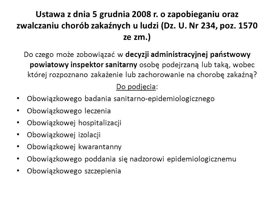 Ustawa z dnia 5 grudnia 2008 r. o zapobieganiu oraz zwalczaniu chorób zakaźnych u ludzi (Dz. U. Nr 234, poz. 1570 ze zm.) Do czego może zobowiązać w d