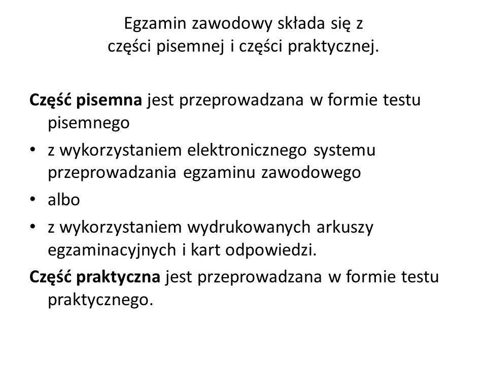 Egzamin zawodowy składa się z części pisemnej i części praktycznej. Część pisemna jest przeprowadzana w formie testu pisemnego z wykorzystaniem elektr