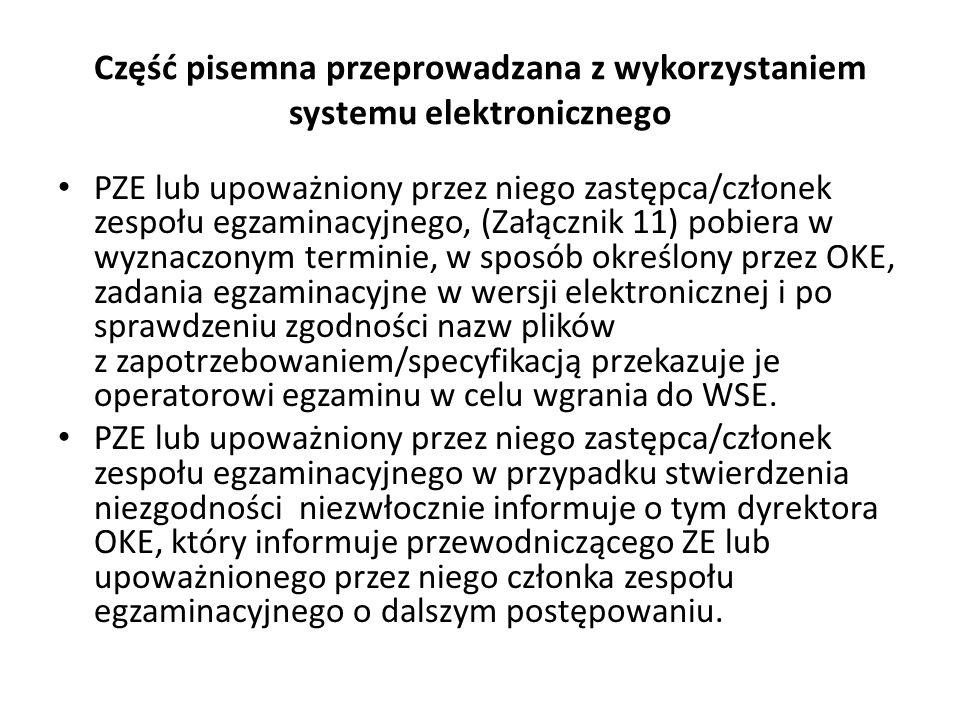 Część pisemna przeprowadzana z wykorzystaniem systemu elektronicznego PZE lub upoważniony przez niego zastępca/członek zespołu egzaminacyjnego, (Załąc