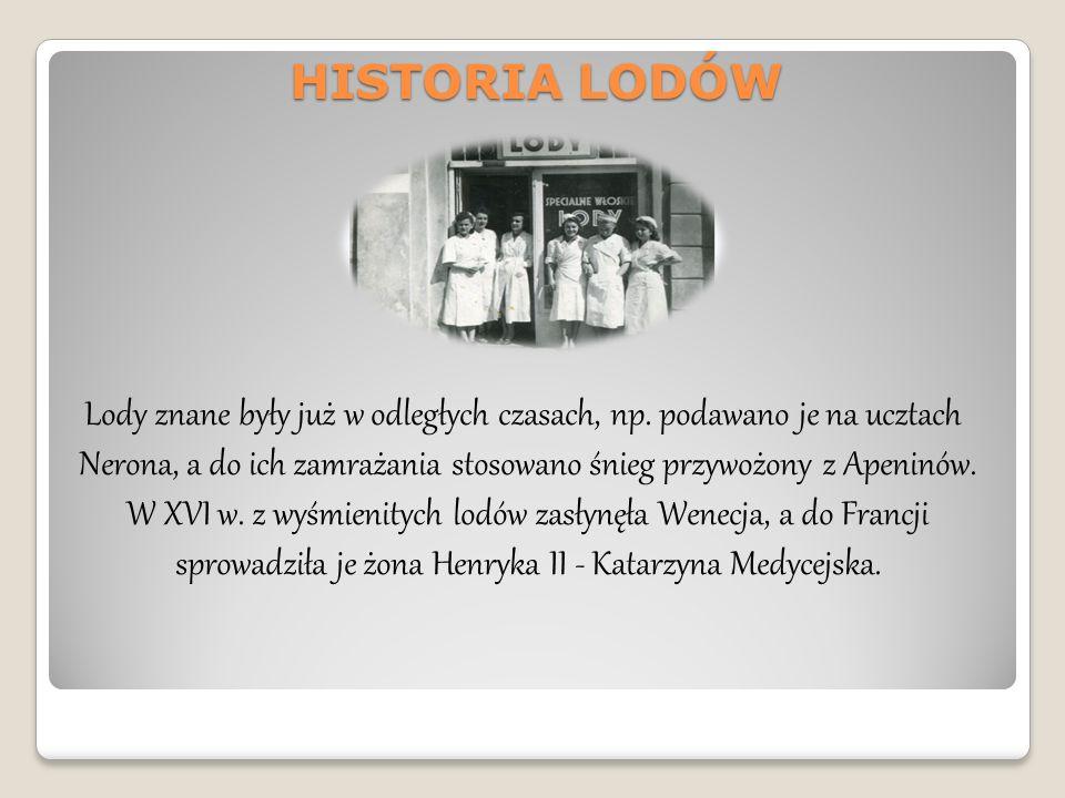 Ich produkcja w tym mieście rozpoczęła się w okresie przedwojennym i związana była z lodziarnią założoną przez Kazimierza Argasińskiego w 1937 roku oraz cukiernią Michała Pilińskiego.