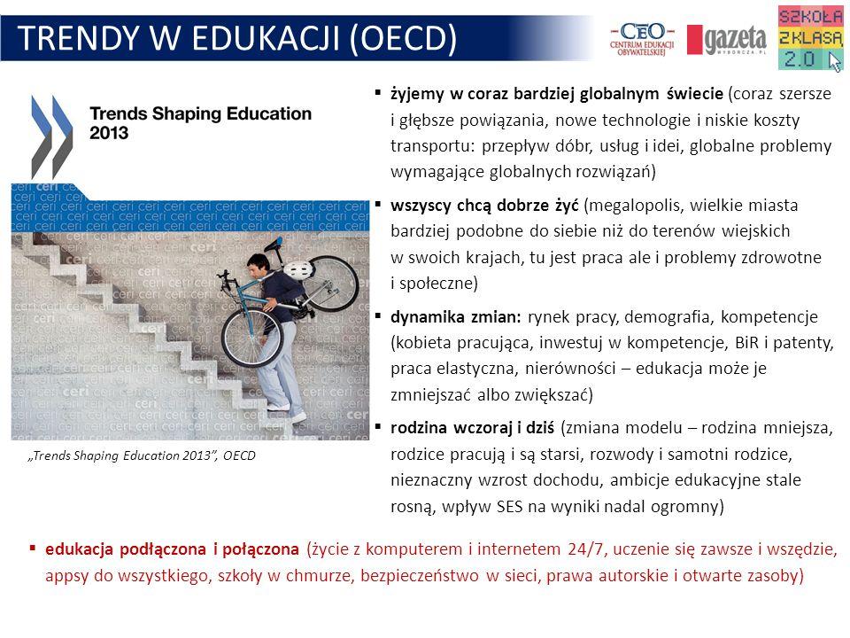 TRENDY W EDUKACJI (OECD) żyjemy w coraz bardziej globalnym świecie (coraz szersze i głębsze powiązania, nowe technologie i niskie koszty transportu: p