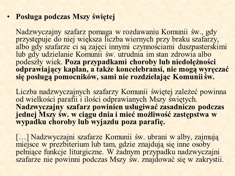 Posługa podczas Mszy świętej Nadzwyczajny szafarz pomaga w rozdawaniu Komunii św., gdy przystępuje do niej większa liczba wiernych przy braku szafarzy