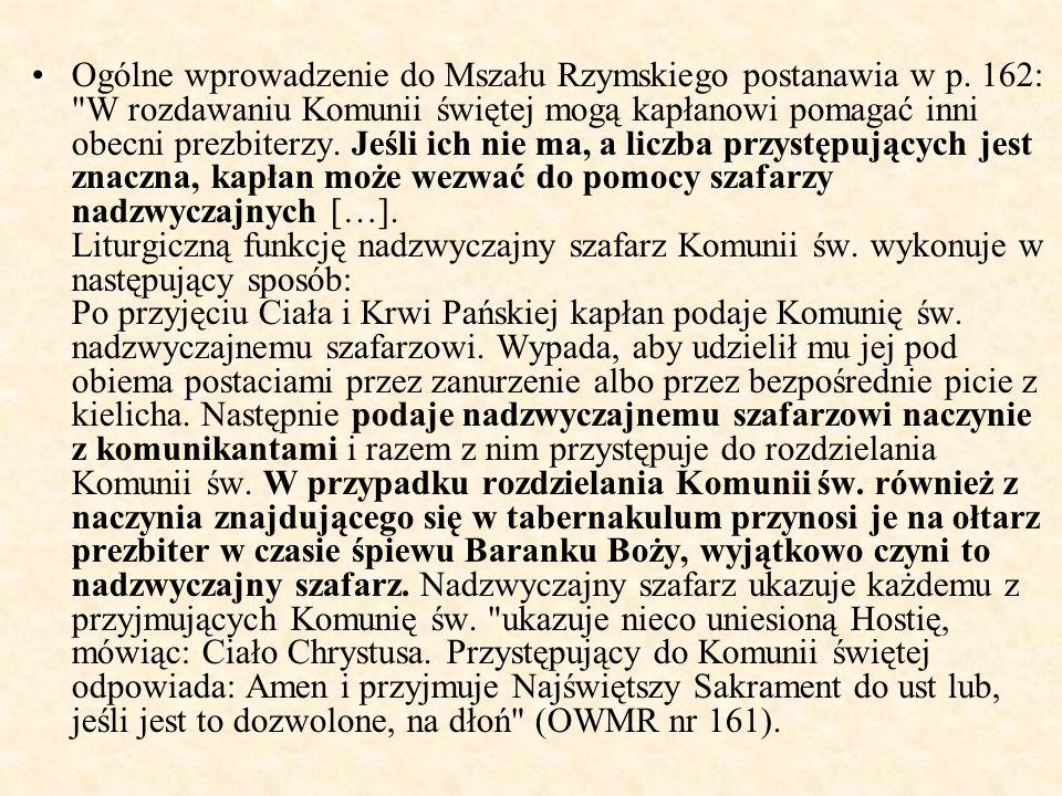 Ogólne wprowadzenie do Mszału Rzymskiego postanawia w p. 162: