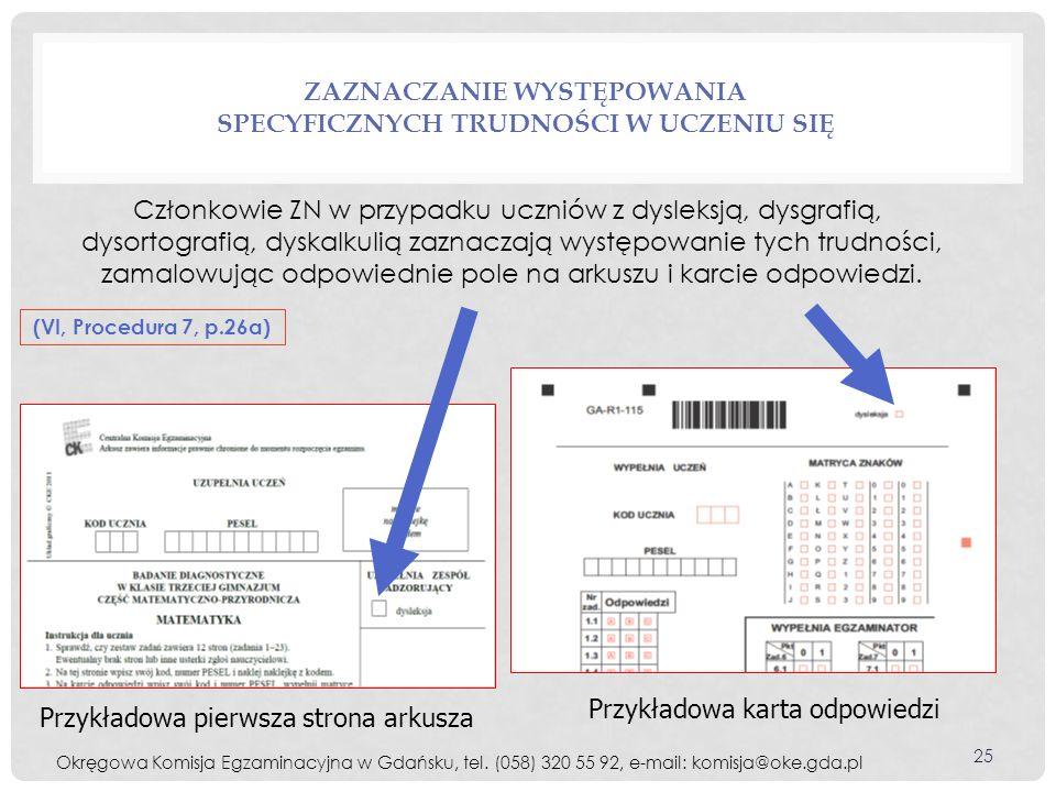 ZAZNACZANIE WYSTĘPOWANIA SPECYFICZNYCH TRUDNOŚCI W UCZENIU SIĘ Przykładowa karta odpowiedzi Przykładowa pierwsza strona arkusza (VI, Procedura 7, p.26