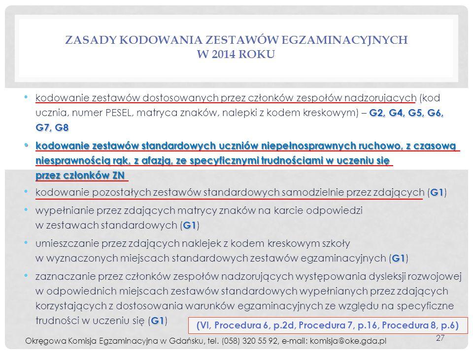 ZASADY KODOWANIA ZESTAWÓW EGZAMINACYJNYCH W 2014 ROKU G2,G4, G5, G6, G7, G8 kodowanie zestawów dostosowanych przez członków zespołów nadzorujących (ko