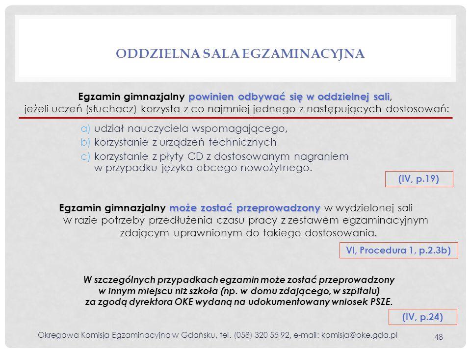 a)udział nauczyciela wspomagającego, b)korzystanie z urządzeń technicznych c)korzystanie z płyty CD z dostosowanym nagraniem w przypadku języka obcego