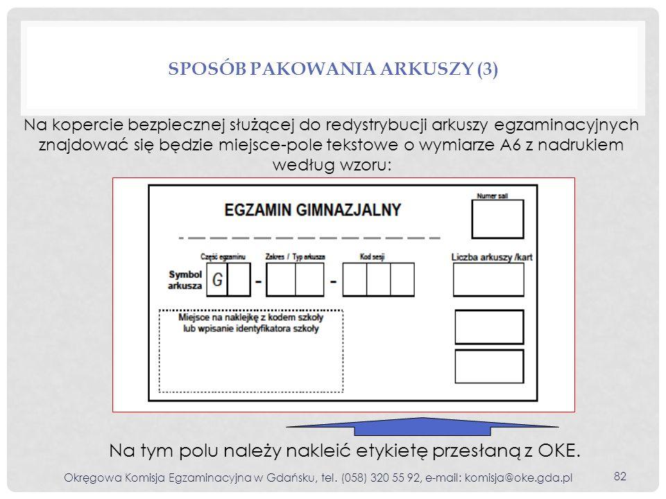 Na kopercie bezpiecznej służącej do redystrybucji arkuszy egzaminacyjnych znajdować się będzie miejsce-pole tekstowe o wymiarze A6 z nadrukiem według