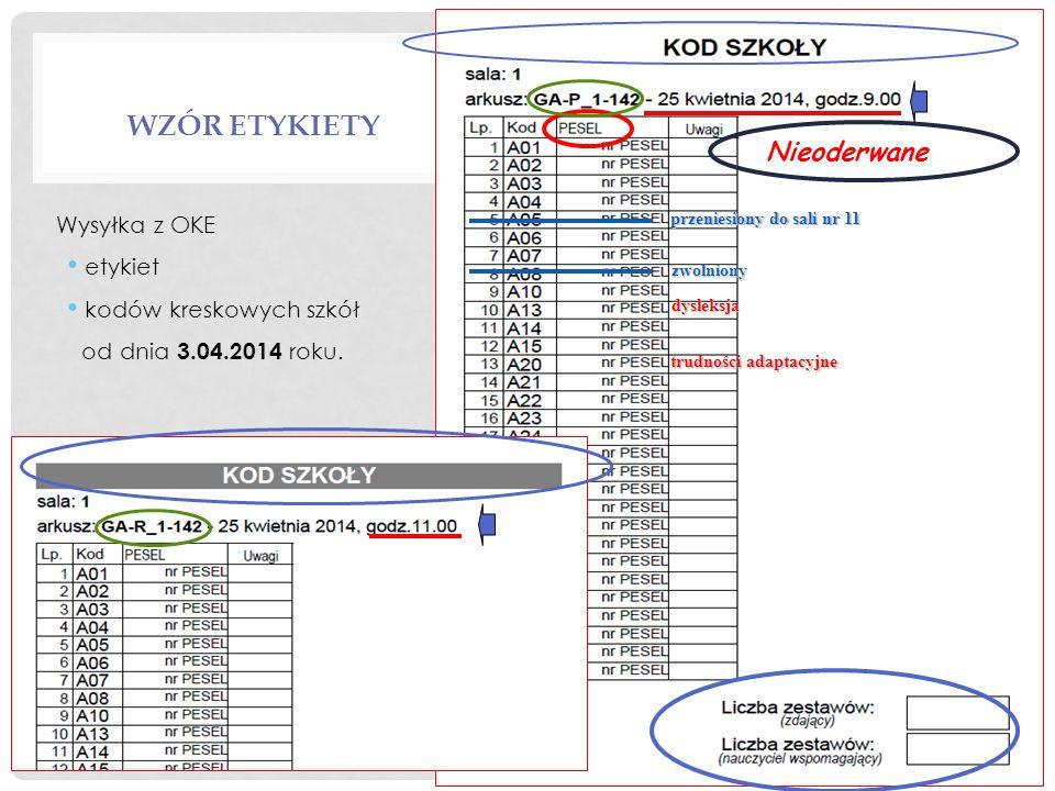 WZÓR ETYKIETY zwolniony dysleksja przeniesiony do sali nr 11 Nieoderwane Wysyłka z OKE etykiet kodów kreskowych szkół od dnia 3.04.2014 roku. trudnośc