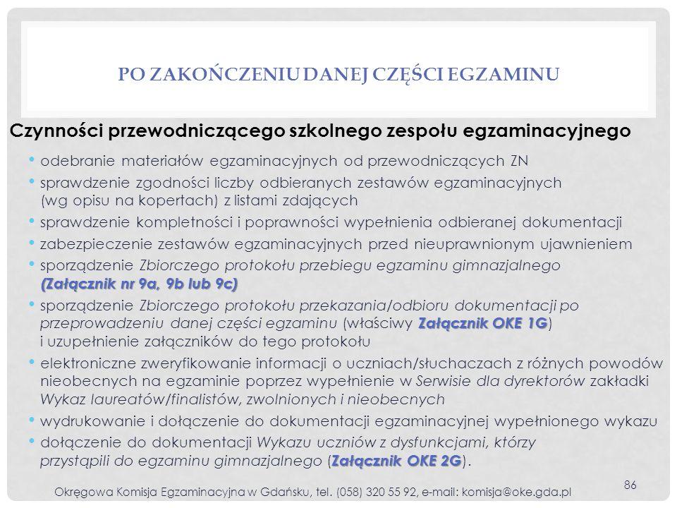 odebranie materiałów egzaminacyjnych od przewodniczących ZN sprawdzenie zgodności liczby odbieranych zestawów egzaminacyjnych (wg opisu na kopertach)