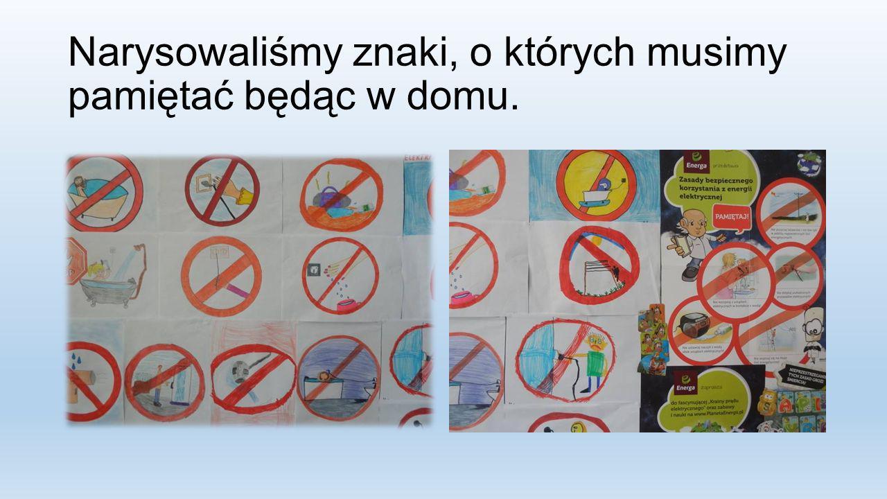Narysowaliśmy znaki, o których musimy pamiętać będąc w domu.
