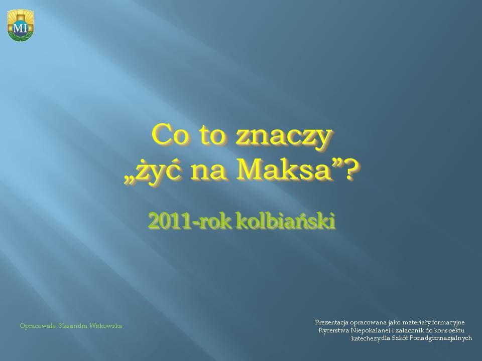Co to znaczy żyć na Maksa? 2011-rok kolbiański