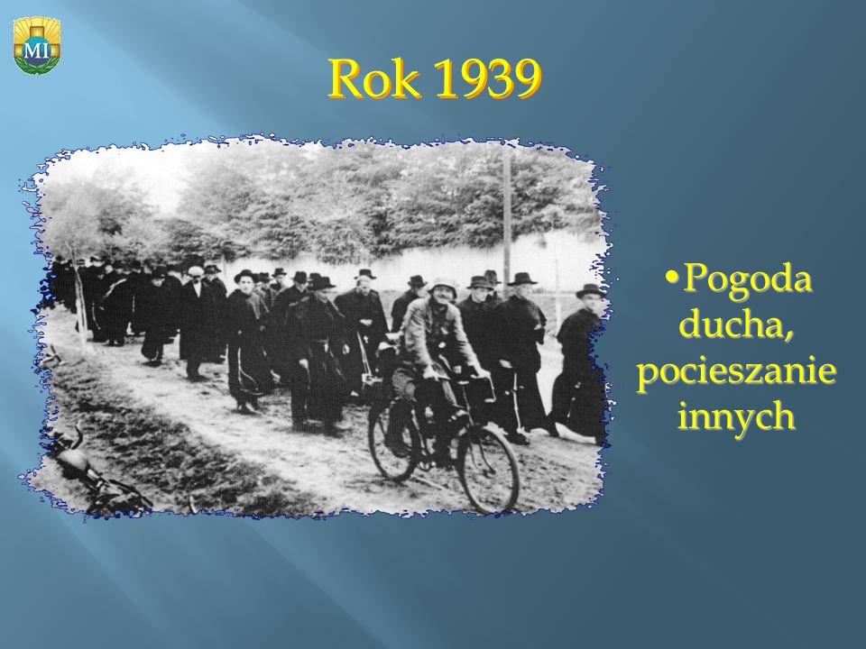 Rok 1939 Pogoda ducha, pocieszanie innychPogoda ducha, pocieszanie innych
