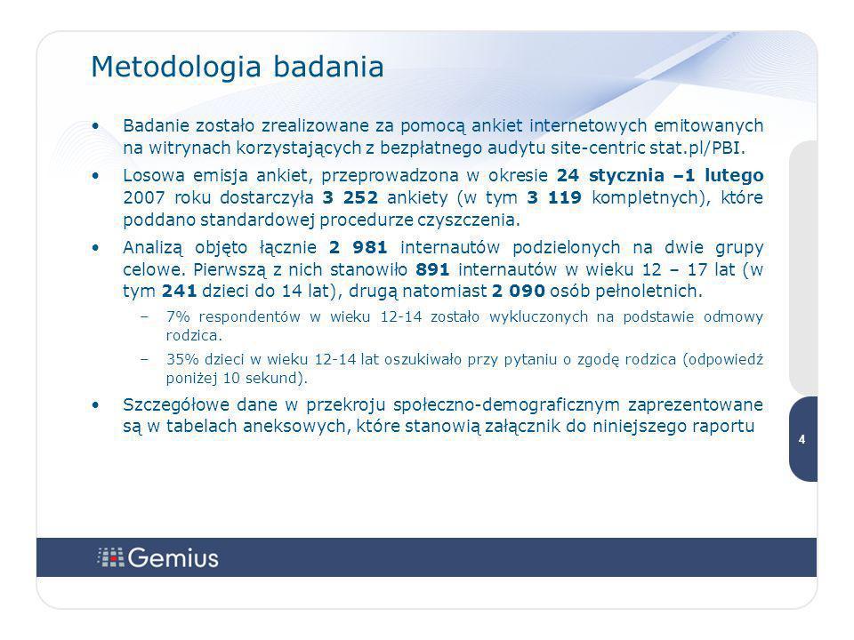 44 4 Metodologia badania Badanie zostało zrealizowane za pomocą ankiet internetowych emitowanych na witrynach korzystających z bezpłatnego audytu site