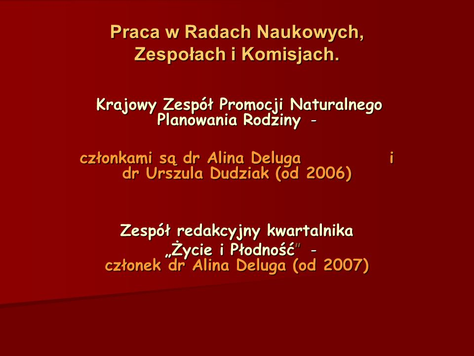 Działalność naukowa Praca doktorska dr n.med. Aliny Delugi Praca doktorska dr n.