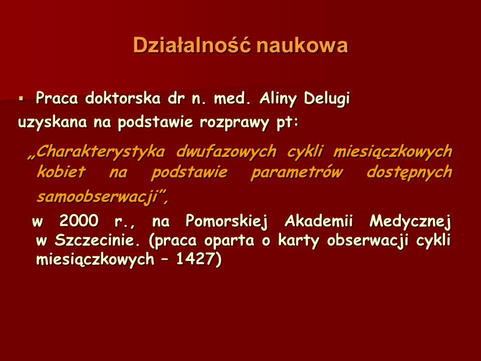 Działalność naukowa Praca doktorska dr n. med. Aliny Delugi Praca doktorska dr n.