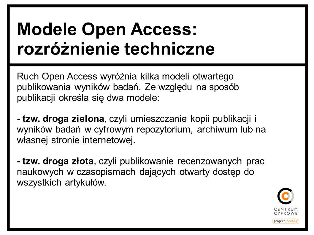 Ze względu na prawa do ponownego wykorzystania modele można podzielić na: - Gratis Open Access, czyli darmowy dostęp do treści, które można jedynie czytać lub wykorzystać w ramach dozwolonego użytku prywatnego.
