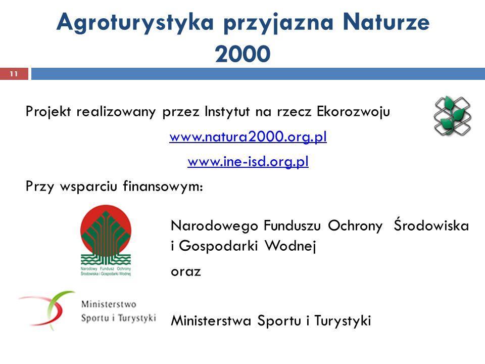 Agroturystyka przyjazna Naturze 2000 Projekt realizowany przez Instytut na rzecz Ekorozwoju www.natura2000.org.pl www.ine-isd.org.pl Przy wsparciu fin