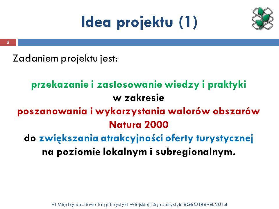 Idea projektu (2) Zasada myśl globalnie – działaj lokalnie stanowi kolejną przesłankę koncepcji szkoleń.