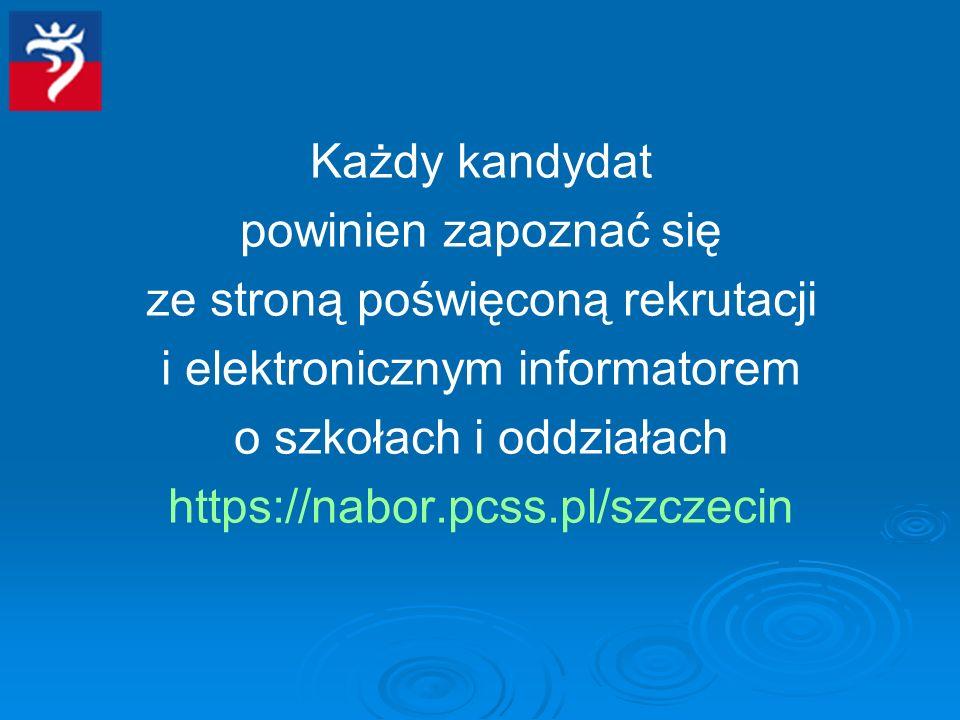 Każdy kandydat powinien zapoznać się ze stroną poświęconą rekrutacji i elektronicznym informatorem o szkołach i oddziałach https://nabor.pcss.pl/szcze