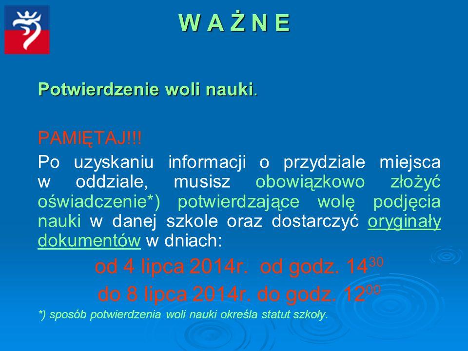 W A Ż N E Potwierdzenie woli nauki. PAMIĘTAJ!!.
