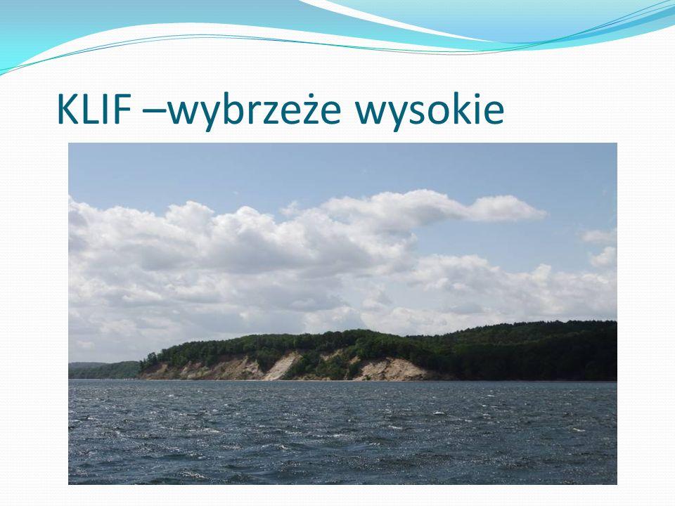 KLIF –wybrzeże wysokie