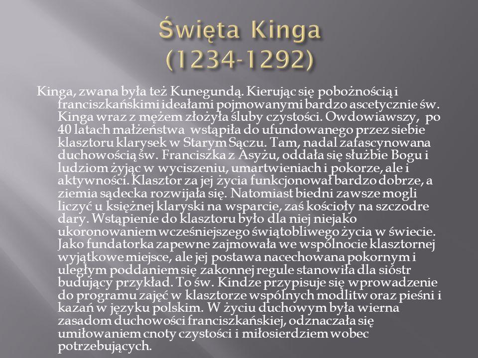 Kinga, zwana była też Kunegundą.