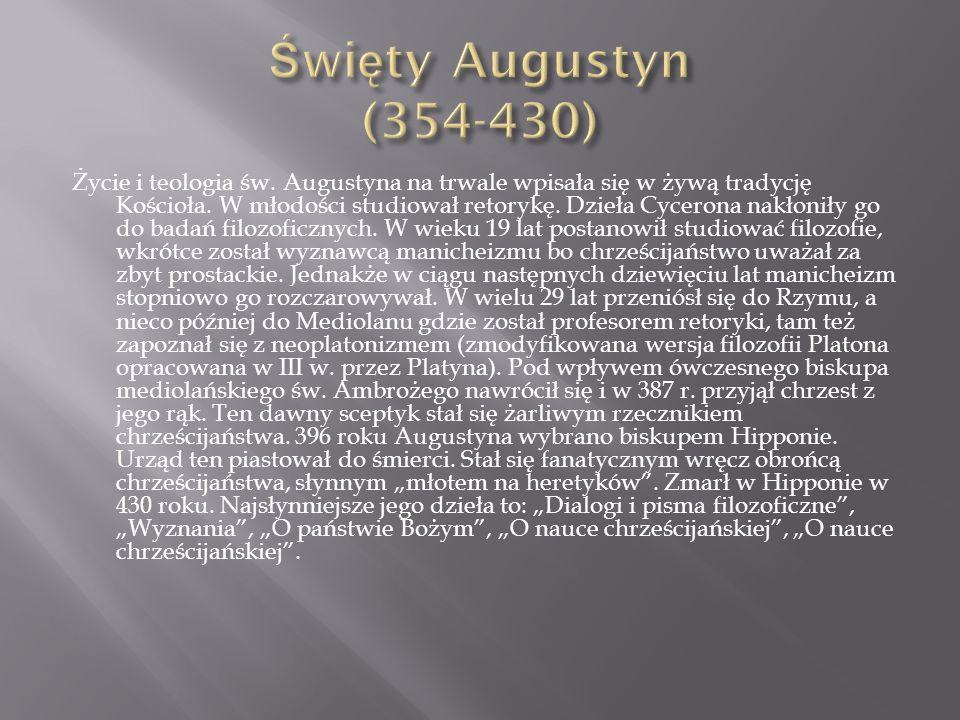 Życie i teologia św.Augustyna na trwale wpisała się w żywą tradycję Kościoła.