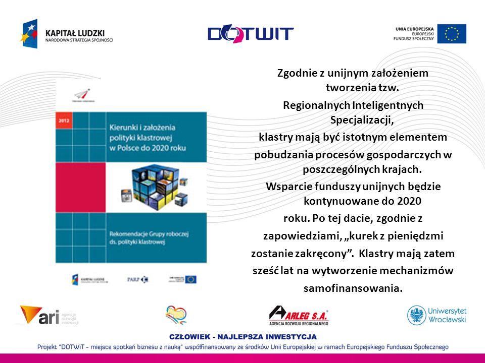 Zgodnie z unijnym założeniem tworzenia tzw. Regionalnych Inteligentnych Specjalizacji, klastry mają być istotnym elementem pobudzania procesów gospoda