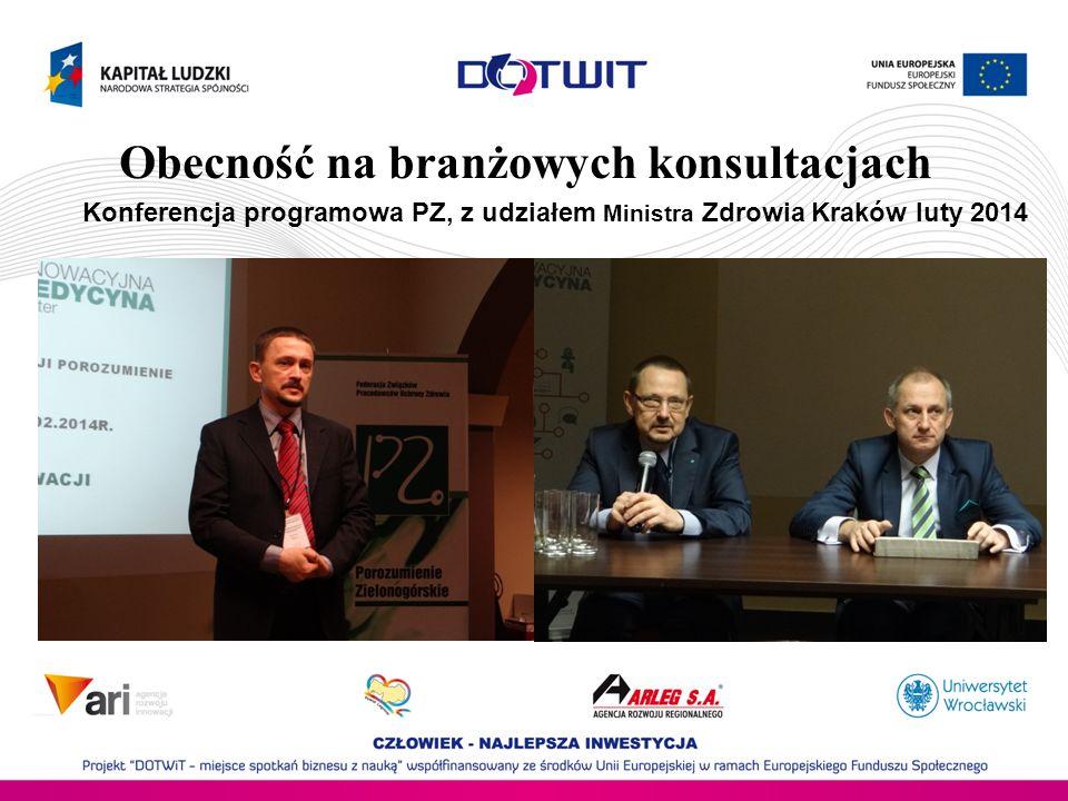 Obecność na branżowych konsultacjach Konferencja programowa PZ, z udziałem Ministra Zdrowia Kraków luty 2014