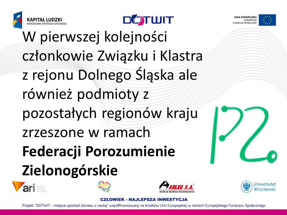 W pierwszej kolejności członkowie Związku i Klastra z rejonu Dolnego Śląska ale również podmioty z pozostałych regionów kraju zrzeszone w ramach Feder