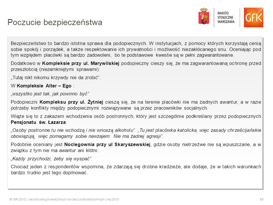 © GfK 2013 | Jakość usług świadczonych na rzecz osób bezdomnych | maj 201358 Bezpieczeństwo to bardzo istotna sprawa dla podopiecznych. W instytucjach