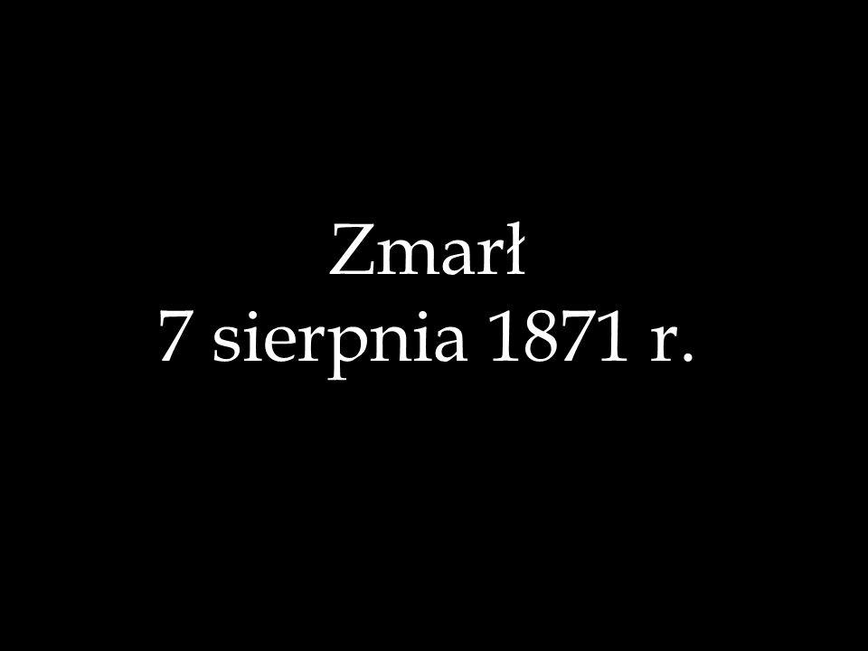 Zmarł 7 sierpnia 1871 r.